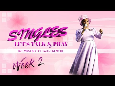 SINGLES LET'S TALK AND PRAY EPISODE 2
