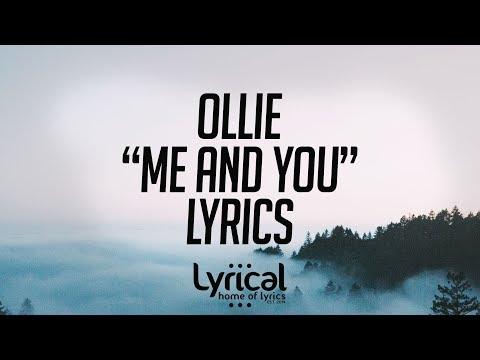 Ollie - Me And You (Prod. MuteMelodies) Lyrics - UCnQ9vhG-1cBieeqnyuZO-eQ