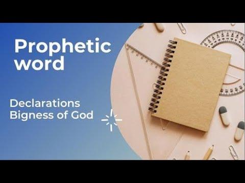 Prophetic Word - Declaration & Bigness of GOD