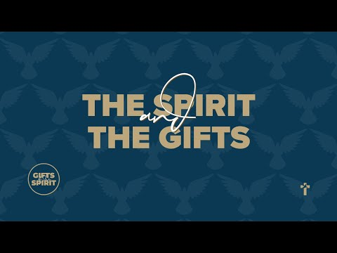 The Spirit and the Gifts  Neil Bester