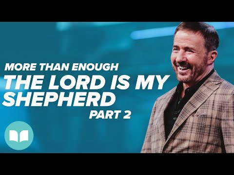 More Than Enough #7, The Lord is My Shepherd, Part 2 - Mac Hammond