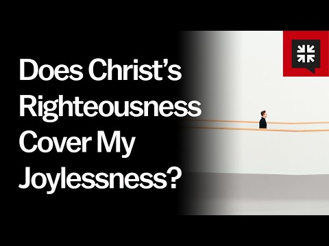 Does Christs Righteousness Cover My Joylessness? // Ask Pastor John