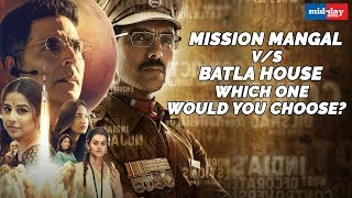 Mission Mangal v/s Batla House: Which One Would You Choose?