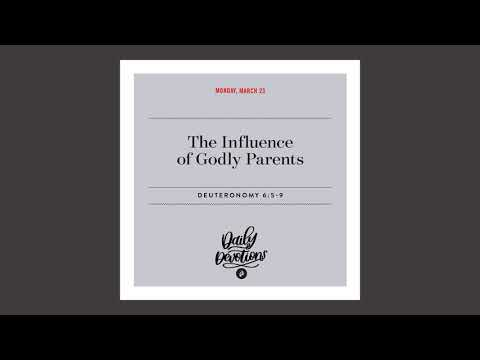 The Influence of Godly Parents - Daily Devotional