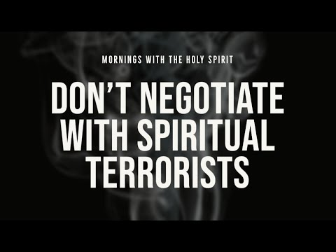 Don't Negotiate with Terrorists (Prophetic Prayer & Prophecy)