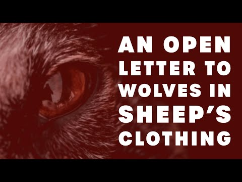 An Open Letter to Wolves in Sheep's Clothing