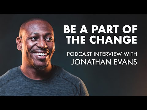 Be a Part of the Change - Jonathan Evans