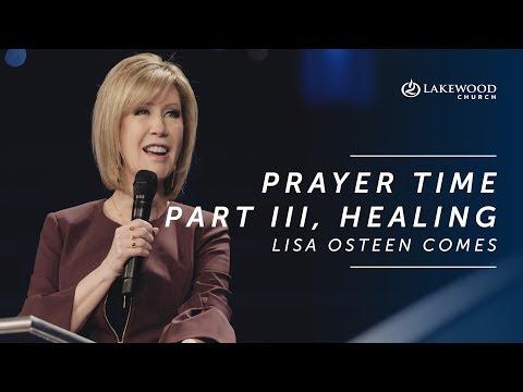 Lisa Osteen Comes - Prayer Time Part III, Healing