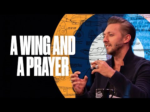 A Wing and A Prayer  Pastor Levi Lusko