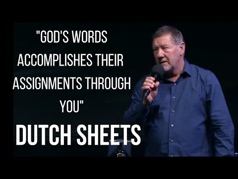 Dutch Sheets: God's Words Accomplish Their Assignments Through You (Jeremiah 1:12)