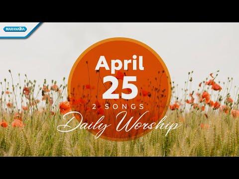 April 25  Ku Siapkan Hatiku Tuhan - Sungguh Lembut Tuhan Yesus Memanggil // Daily Worship