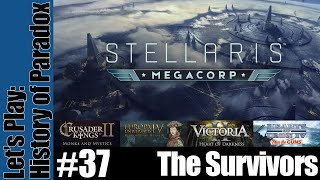 Stellaris: MegaCorp - History of Paradox Series - The Survivors - Part 37