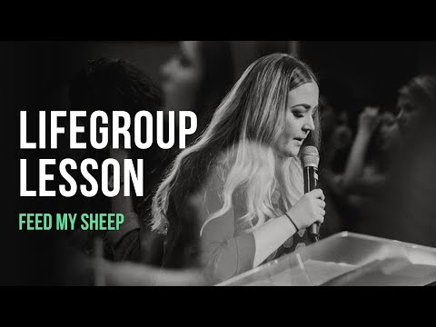 Life Group Lesson - Feed My Sheep (2020)