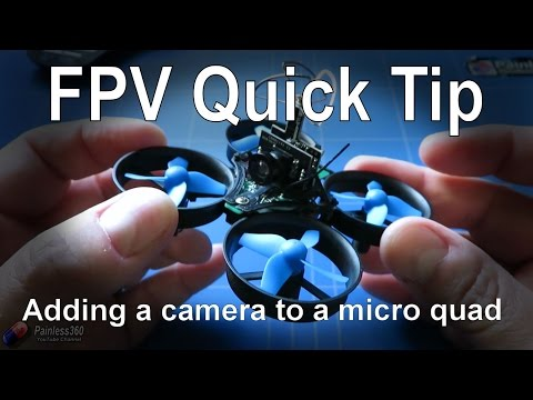 FPV Quick Tips: Adding a camera to a micro quadcopter - UCp1vASX-fg959vRc1xowqpw