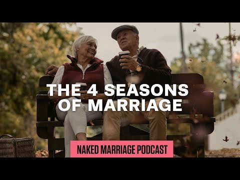 The 4 Seasons of Marriage  Dave and Ashley Willis