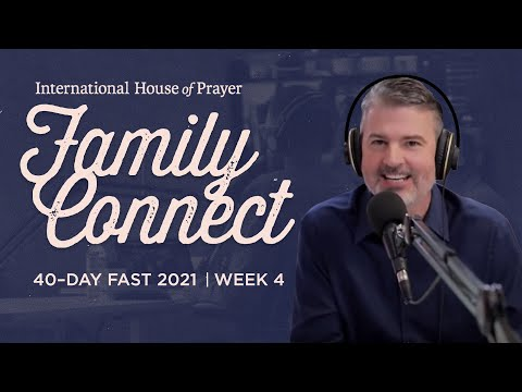 IHOPKC Family Connect  40 day fast 2021  Week 4