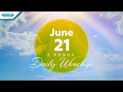 June 21  Jika Jiwaku Berdoa - SetiaMu Tuhanku Tiada Bertara // Daily Worship