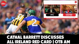 Cathal Barrett discusses All Ireland red card incident | OTB AM