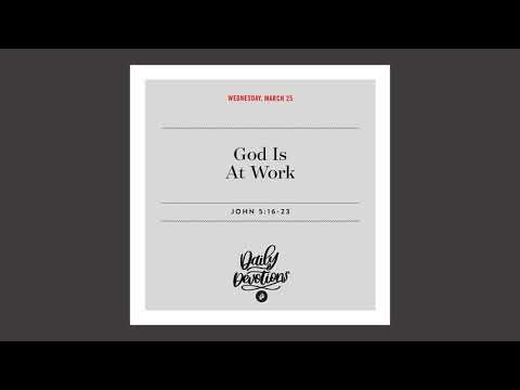 God Is at Work  Daily Devotional