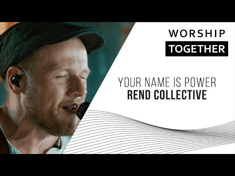 Rend Collective // Your Name Is Power // New Song Cafe