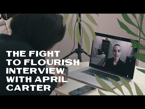 The Fight To Flourish  Interview with April Carter