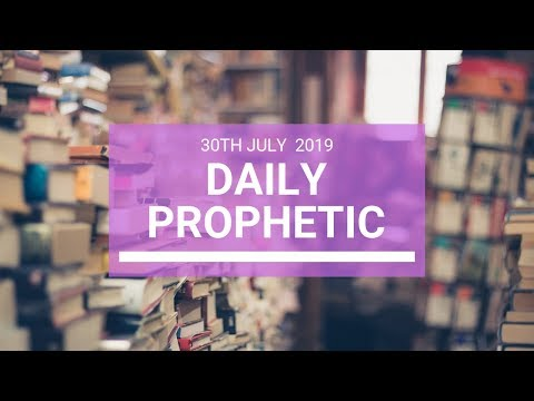 Daily Prophetic 30 July 2019 Word 4