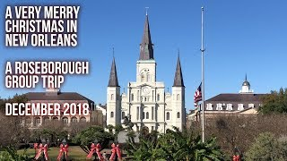 A Very Merry Christmas in New Orleans - A Roseborough Group Trip - December 2018