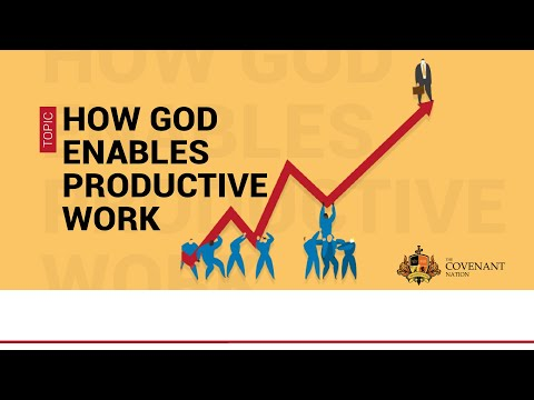 How God Enables Productive Work  20062021