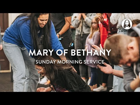 Mary of Bethany  Jessica Koulianos  Sunday Morning Service