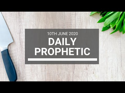 Daily Prophetic 10 June 2020 7 of 7