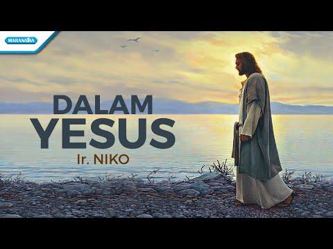 Dalam Yesus - Ir. Niko (with lyric)