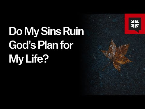 Do My Sins Ruin Gods Plan for My Life? // Ask Pastor John