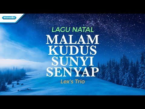 Malam Kudus Sunyi Senyap - Lagu Natal - Lex's Trio (with lyric)