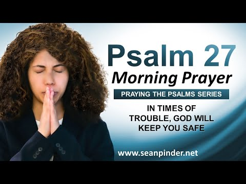 In Times of Trouble God Will Keep You SAFE - PSALMS 27 - Morning Prayer to Start Your Day