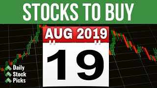 DAILY STOCK PICKS - AUG 19 2019 | A JOURNEY TO FINANCIAL INDEPENDENCE THROUGH STOCK MARKET