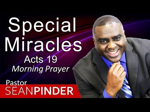SPECIAL MIRACLES - ACTS 19 - MORNING PRAYER
