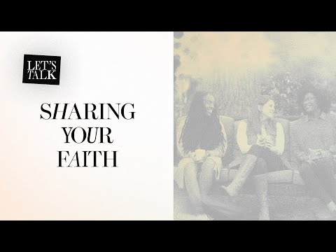 Lets Talk: Sharing Your Faith  Jackie Hill Perry, Melissa Kruger, and Jasmine Holmes