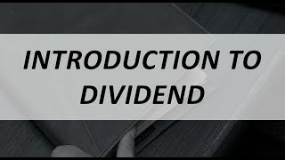 Introduction to Dividend