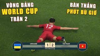 PES 19 | FIFA WORLDCUP | VÒNG BẢNG TRẬN 2 | UKRAINE vs VIETNAM - Giấc mơ Bóng Đá VIỆT NAM