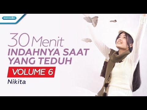 30 Menit Indahnya Saat Yang Teduh Vol. 6 - Nikita (with lyric)