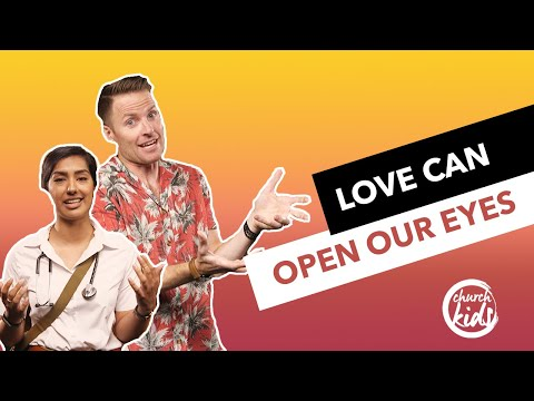 ChurchKids: Love Can Open Our Eyes