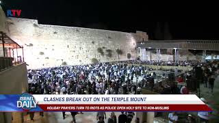 Clashes Break Out On The Temple Mount - Your News From Israel