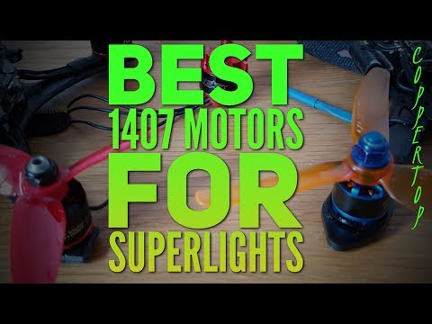 Best 1407 motors for light weight 3 & 4 inch quads - UCzcEd90Uz6PX2eI2Pvnpkvw