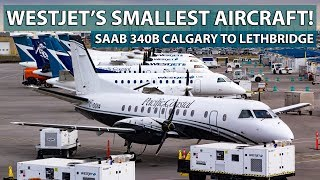 WESTJET'S SMALLEST AIRCRAFT! Saab 340B Calgary to Lethbridge with WestJet Link