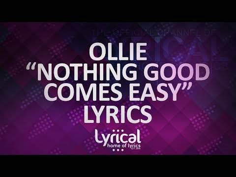 Ollie - Nothing Good Comes Easy (ft. Kolton Stewart) (Prod. Kevin Peterson) Lyrics - UCnQ9vhG-1cBieeqnyuZO-eQ