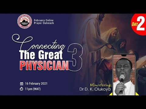 CONNECTING THE GREAT PHYSICIAN DAY 2  MID-MONTH PRAYER RAIN - FEB 16TH 2021  DR D.K OLUKOYA