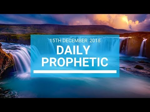 Daily prophetic 15 December 2018