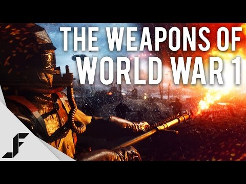 The Weapons of World War 1 - Battlefield 1 - UCw7FkXsC00lH2v2yB5LQoYA