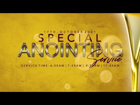 SPECIAL ANOINTING SERVICE   17, OCTOBER  2021 FAITH TABERNACLE
