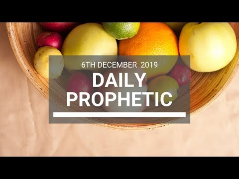 Daily Prophetic 6 December 4 of 4